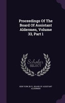 Proceedings Of The Board Of Assistant Aldermen Volume 33