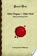 Other Tongues -- Other Flesh: History and Proof of UFOs