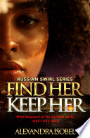 FIND HER KEEP HER