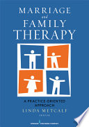 """""""Marriage and Family Therapy: A Practice-Oriented Approach"""" by Linda Metcalf"""