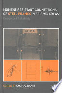 Moment Resistant Connections of Steel Frames in Seismic Areas Book