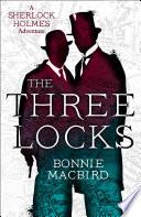 The Three Locks  A Sherlock Holmes Adventure  Book 4