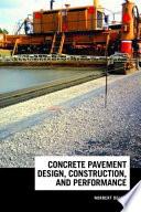 Concrete Pavement Design  Construction  and Performance