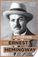 An Interview With Ernest Hemingway