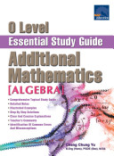 e-O-Level Essential Study Guide Additional Mathematics [Algebra]