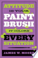 Attitude Is Your Paintbrush Book PDF