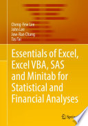 """""""Essentials of Excel, Excel VBA, SAS and Minitab for Statistical and Financial Analyses"""" by Cheng-Few Lee, John Lee, Jow-Ran Chang, Tzu Tai"""