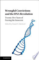 Wrongful Convictions and the DNA Revolution