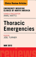 Thoracic Emergencies  An Issue of Emergency Medicine Clinics   E Book