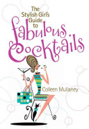 Stylish Girl's Guide to Fabulous Cocktails