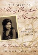 The Diary of Mary Elizabeth Auman  Seagrove  North Carolina  1928 1930