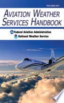 Aviation Weather Services Handbook Book