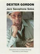 Dexter Gordon - Jazz Saxophone Solos (Songbook) Pdf/ePub eBook