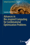 Advances in Bio inspired Computing for Combinatorial Optimization Problems