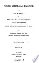 Origines Kalendariae Hellenicae Or The History Of The Primitive Calendar Among The Greeks Before And After The Legistation Of Solon