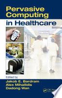Pervasive Computing in Healthcare Book