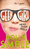 Head Over Heels  Geek Girl  Book 5
