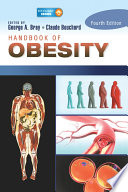 """Handbook of Obesity, Two-Volume Set"" by George A. Bray, Claude Bouchard"