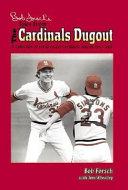 Bob Forsch s Tales from the Cardinals Dugout