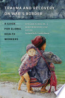 Trauma and Recovery on War's Border  : A Guide for Global Health Workers