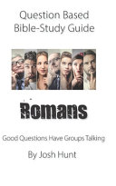 Question Based Bible Study Guide Romans