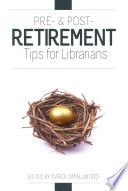 Pre Post Retirement Tips For Librarians