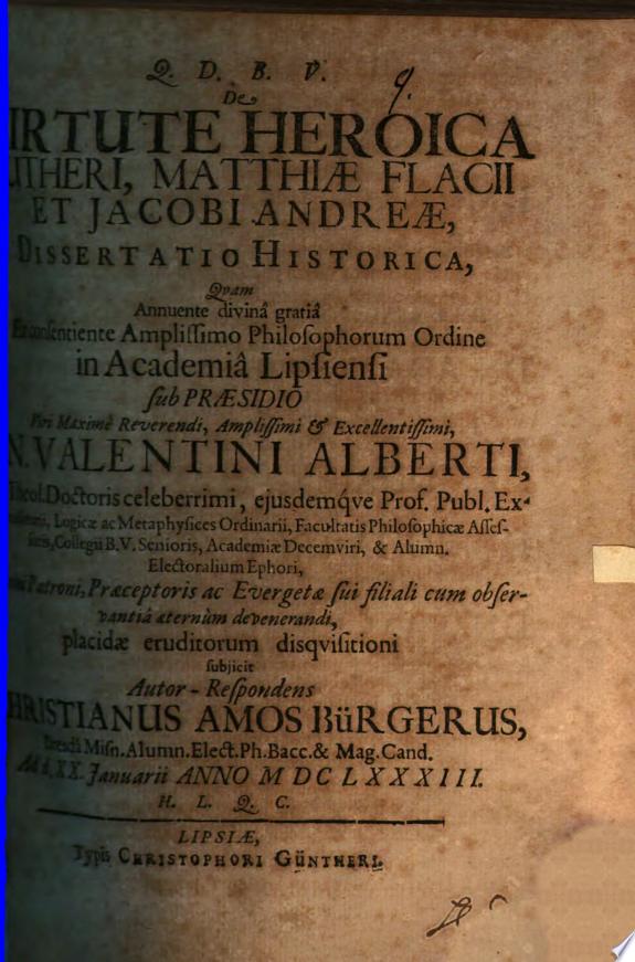 De virtute heroica Lutheri  Matthiae Flacii et Jacobi Andreae  dissertatio historica