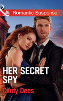 Her Secret Spy  Mills   Boon Romantic Suspense   Code  Warrior SEALs  Book 2