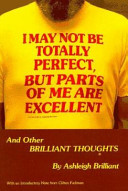I May Not Be Totally Perfect  But Parts of Me Are Excellent