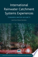 International Rainwater Catchment Systems Experiences Towards Water Security Book