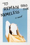 To Remain Nameless