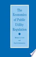 The Economics of Public Utility Regulation