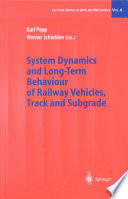 System Dynamics And Long Term Behaviour Of Railway Vehicles Track And Subgrade Book PDF