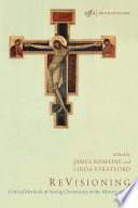 ReVisioning  : Critical Methods of Seeing Christianity in the History of Art