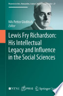 Lewis Fry Richardson  His Intellectual Legacy and Influence in the Social Sciences