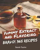 Bravo 365 Yummy Extract And Flavoring Recipes
