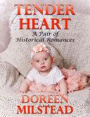 Pdf Tender Heart: A Pair of Historical Romances Telecharger