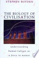 The Biology Of Civilisation