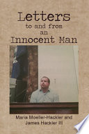 Letters to and from an Innocent Man  How Lies and False Accusations Can Change a Man s Life