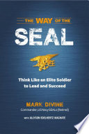 """""""The Way of the SEAL: Think Like an Elite Warrior to Lead and Succeed"""" by Mark Divine, Allyson Edelhertz Machate"""