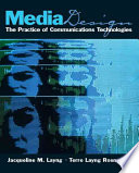 Media Design  : The Practice of Communication Technologies