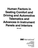 Human Factors in Seating Comfort and Driving and Automotive Telematics and Advances in Instrument Panels and Interiors