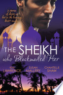 The Sheikh Who Blackmailed Her 3 Book Box Set