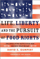 Life  Liberty  and the Pursuit of Food Rights