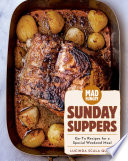 Mad Hungry  Sunday Suppers