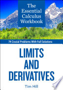 The Essential Calculus Workbook  Limits and Derivatives