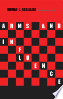 """""""Arms and Influence"""" by Thomas C. Schelling"""