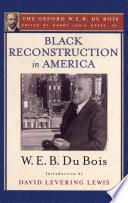 Black Reconstruction In America The Oxford W E B Du Bois