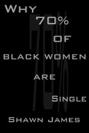 Why 70  Of Black Women Are Single