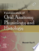 Fundamentals of Oral Anatomy  Physiology and Histology E  Book